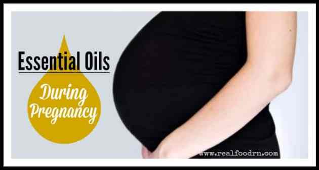Essential Oils During Pregnancy | Real Food RN