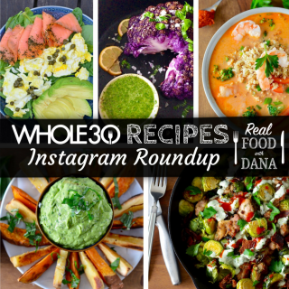 Whole30 Recipes Instagram Roundup | Real Food with Dana