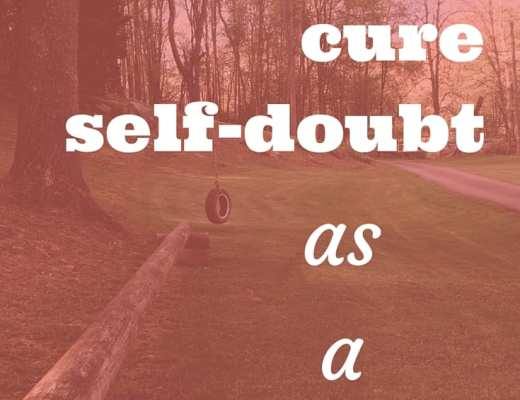 How to cure self-doubt as a mother. All moms wear a cloak of anxiety, second-guessing decisions, wondering if they'll make each transition. But you can!