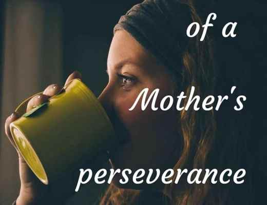 The priceless reward of a mother's perseverance; How faithfulness in the difficult child-rearing years pays off.