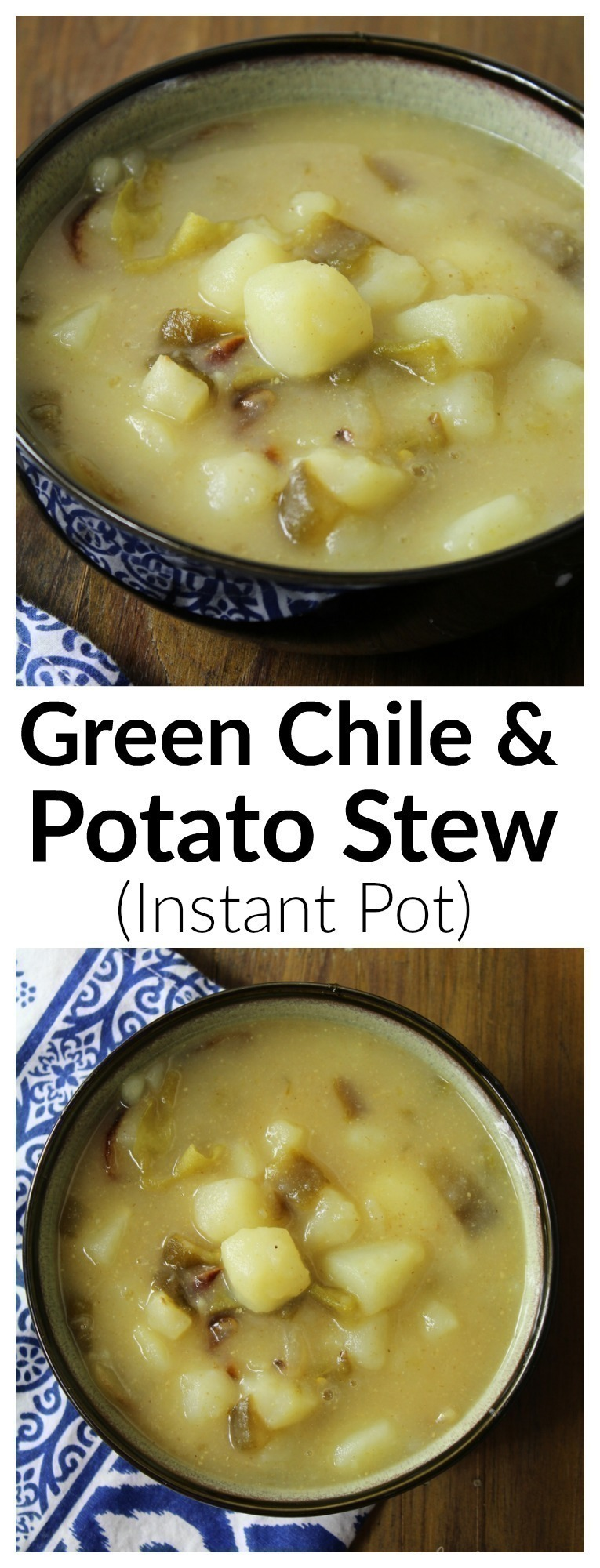 A meatless green chile and potato stew that's filling, flavorful and incredibly easy to make in your Instant Pot.