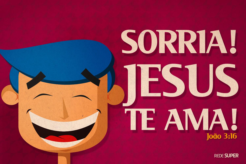 Recado Facebook Sorria! Jesus te ama!