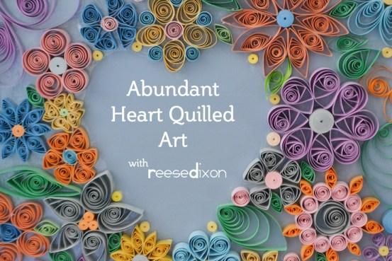 abundant-heart-quilled-art