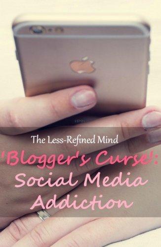 Blogger's Curse Social Media Addiction