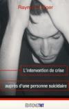 Guide d'intervention auprès de personnes suicidaires