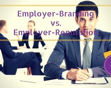 Employer-Branding vs. Employer-Reputation