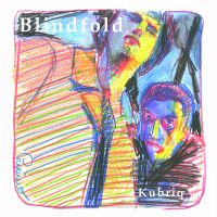 Kubriq - Blindfold EP (Autoprodotto, 2014) di Silvia Protano