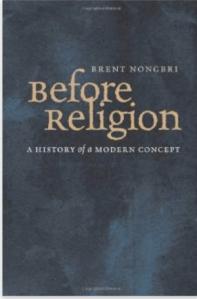 Before_Religion_Nongbri