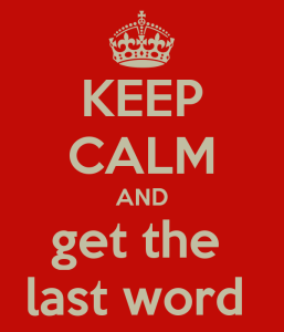 keep-calm-and-get-the-last-word