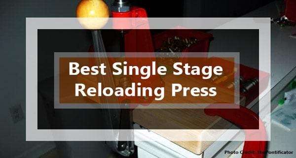 Best Single Stage Reloading Press