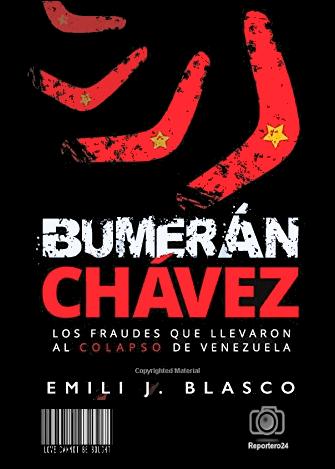 BUMERÁN CHÁVEZ, Los fraudes que llevaron al colapso de Venezuela