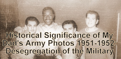 My Dad's Army Photos Show the History of Desegregation in the US Military