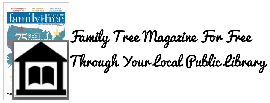 Family Tree Magazine is Available Through Your Local Library for Free