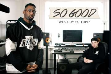 WES GUY – SO GOOD FT. TOPE