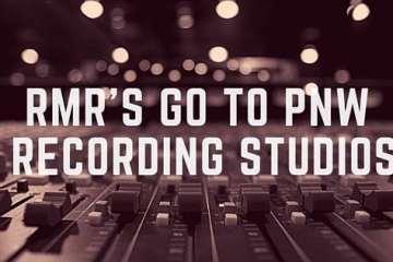 RMR's GO TO PNW RECORDING STUDIOS