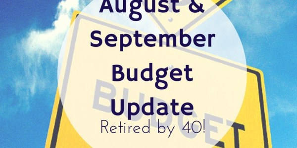 August & September Budget Update