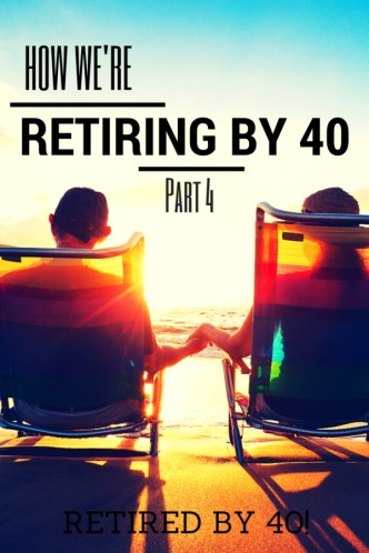 Learn how to Retire by 40. Think it can't be done? Think again! I'm getting down to the nitty-gritty, dirty details about how we're cutting expenses, earning more money, and saving, saving, savings!