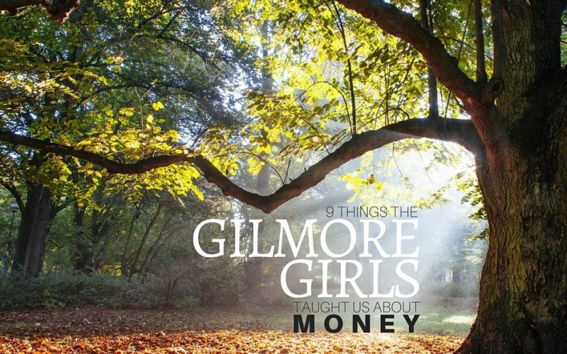 9 Things The Gilmore Girls Taught Us About Money