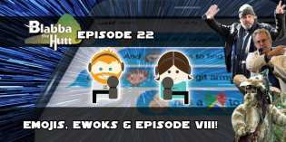 Blabba the Hutt #22: Emojis, Ewoks & Episode VIII