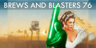 Brews and Blasters 76: The Courtship of Christopher Salton