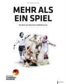Kreuzbrave Lektüre für EM-Pausen: Das Buch zum Deutschen Fußballmuseum
