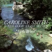 Caroline Smith & The Goodnight Sleeps: Little Wind Review