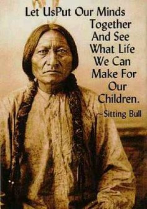 Sitting Bull put minds together