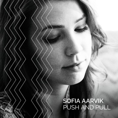 Sofia Aarvik - Push and pull
