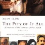Yossi Sarid on Amos Elon's 'The Pity of It All: Jews in Germany 1743-1933′