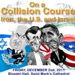 On a Collision Course: Israel, Iran and the U.S.