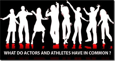 Actors and Athletes have in common
