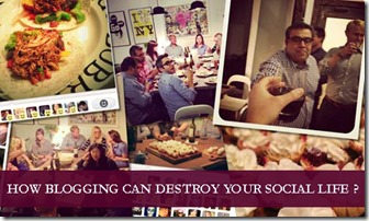 How Blogging can Destroy your Social Life