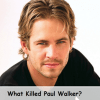 What Killed Paul Walker?