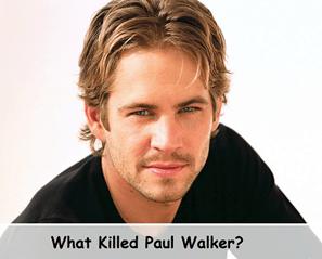 What Killed Paul Walker