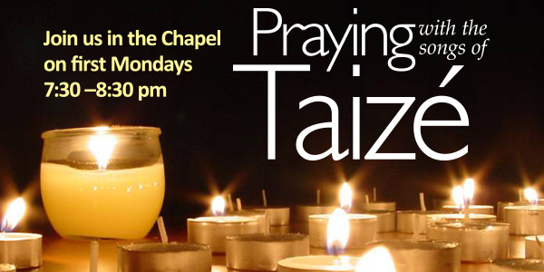 Praying with the songs of Taizé 7:30 pm, Monday, November 7