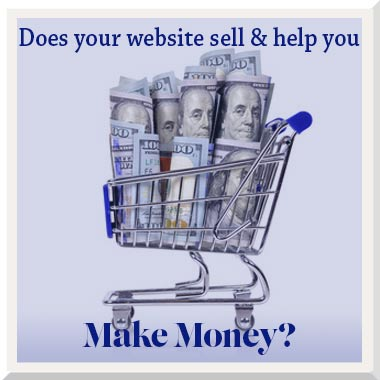 Does your website help you sell and make money?