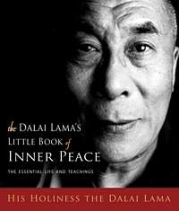 'Little Book of Inner Peace' by The Dalai Lama (ISBN 1571746099)