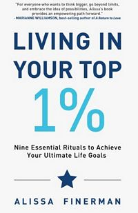 'Living in Your Top 1%' by Alissa Finerman (ISBN 1453619232)