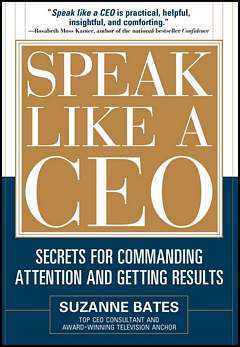 'Speak Like a CEO' by Suzanne Bates (ISBN 1260117480)