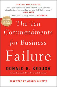 'Ten Commandments for Business Failure' by Donald Keough (ISBN 1591844134)