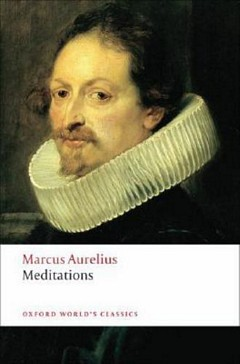 'The Meditations of Marcus Aurelius Antoninus' by A.S.L. Farquharson (ISBN 0192827901)