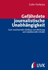 Colin Porlezza: Gefährdete journalistische Unabhängigkeit