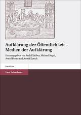 Rudolf Stöber, Michael Nagel, Astrid Blome, Arnulf Kutsch (Hrsg.): Aufklärung der Öffentlichkeit – Medien der Aufklärung