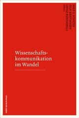 Mike S. Schäfer, Silje Kristiansen, Heinz Bonfadelli (Hrsg.): Wissenschaftskommunikation im Wandel