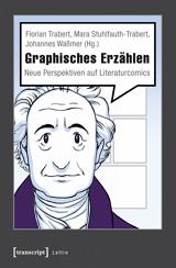 Florian Trabert, Mara Stuhlfauth-Trabert, Johannes Waßmer (Hrsg.): Graphisches Erzählen
