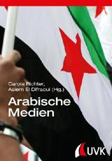Carola Richter, Asiem El Difraoui (Hrsg.): Arabische Medien