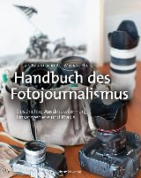 Lars Bauernschmitt, Michael Ebert: Handbuch des Fotojournalismus