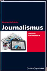 Stephan Ruß-Mohl: Journalismus. Das Lehr- und Handbuch