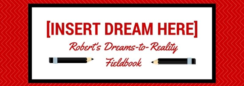 Dreams to Reality Fieldbook