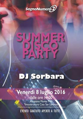 08-07-2016 – SUMMER DISCO PARTY – Forgaria nel Friuli – DJ Sorbara